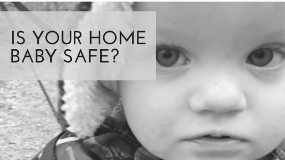 Is Your Home Baby Safe?