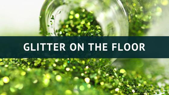 Glitter on the floor