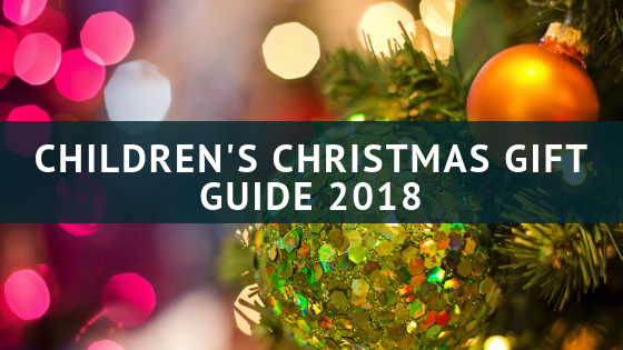 Children's Christmas Gift Guide 2018